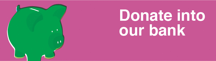 Donate into our bank in white text on a pink background next to an illustration of a green piggybank.