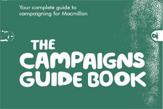 The Campaigns Guide Book - your complete guide to campaigning for Macmillan