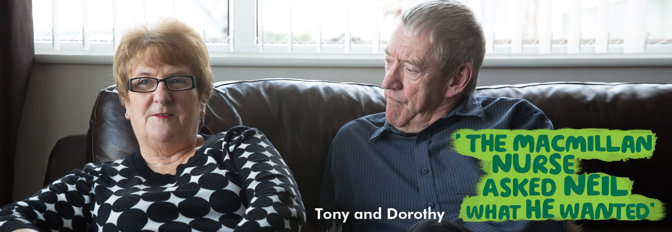 Tony and Dorothy, a couple in their 60s, are sitting on a black leather sofa. Text says: 'The Macmillan nurse asked Neil what HE wanted.'