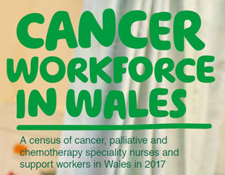 Cancer Workforce in Wales: A census of cancer, palliative and chemotherapy speciality nurses and support workers in Wales in 2017
