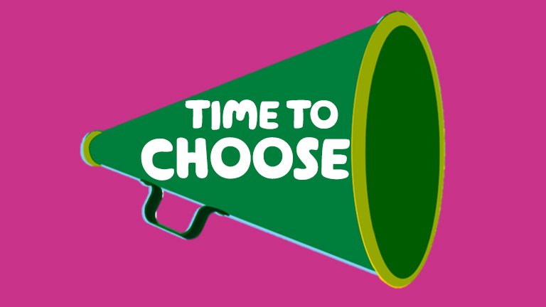 Illustration of a megaphone with the phrase 'time to choose' imposed on it.