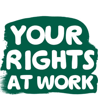 A dark green splash of paint with the words 'Your Rights at Work' in white.