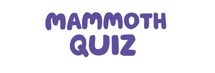 The Mammoth Quiz 2019