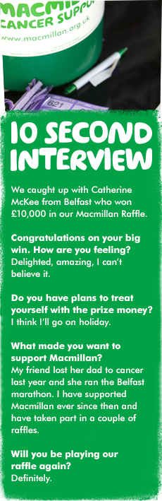 Catherine McKee from Belfast who won £10,000 in our Macmillan Raflle