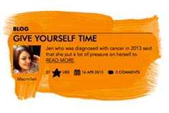 A top tip from The Source: Jen who was diagnosed with cancer is 2013 said that she put a lot of pressure on herself.