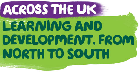 Across the UK - Learning and development from North to South